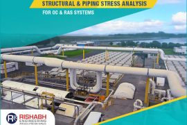 Piping & Structural Stress Analysis for RAS & OC Systems