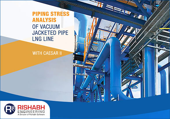 Piping-Stress-Analysis-Of-Vacuum-Jacketed-Pipe-LNG-Line-With-CAESAR-II.jpg