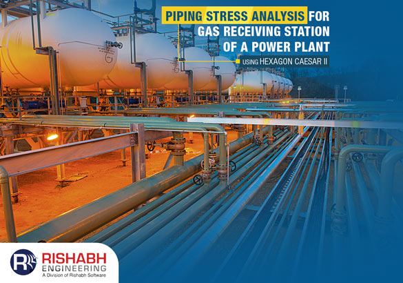 Piping-Stress-Analysis-For-Gas-Receiving-Station-Of-A-Power-Plant-Using-Hexagon-CAESAR-II.jpg